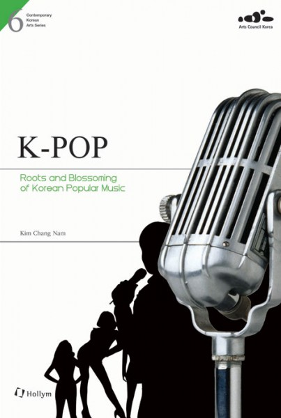 K-POP: Roots and Blossoming of Korean Popular Music