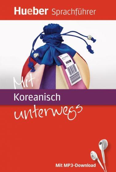 Mit Koreanisch unterwegs - Sprachführer