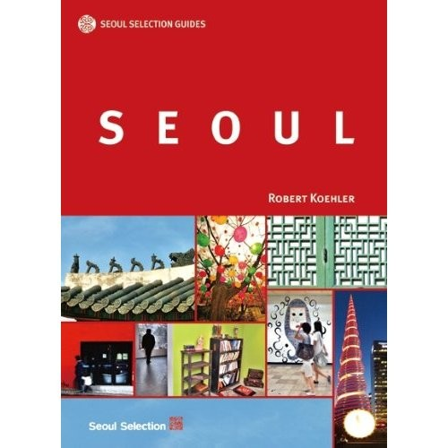SEOUL | Seoul Selection Guides (Reisef