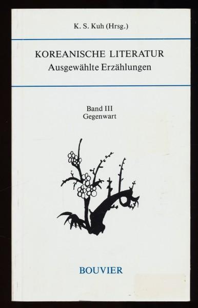 Koreanische Literatur. Ausgewählte Erzählungen Band 3: Gegenwart