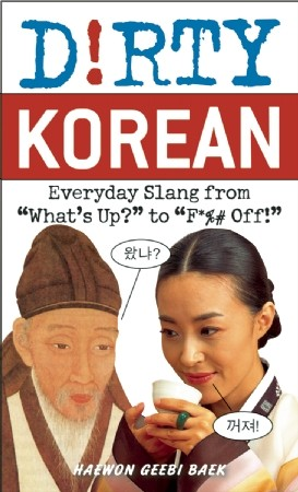 Dirty Korean - Everyday Slang