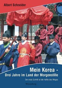 Mein Korea - Drei Jahre im Land der Morgenstille