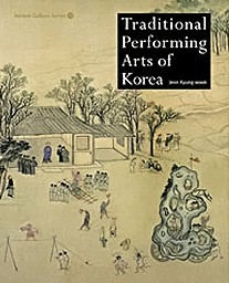Korean Culture Series 10 - Traditional Performing Arts of Korea