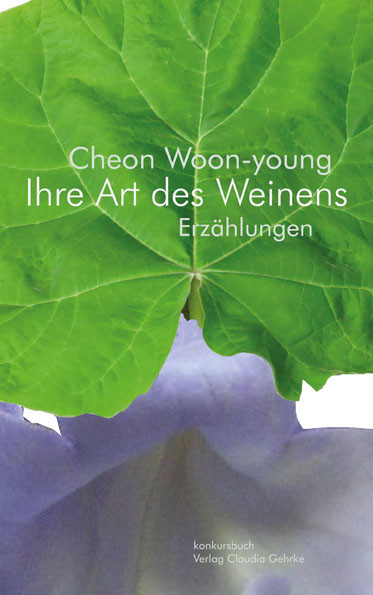 Cheon Woon-young - Ihre Art des Weinens
