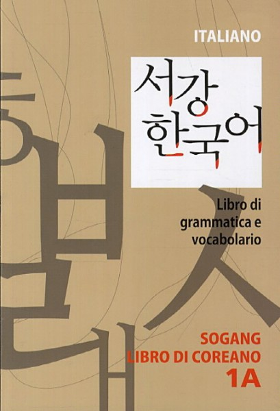Sogang Korean 1A - Supplemental Book of Grammar and Vocabulary ITALIANO