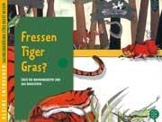 Kleine Entdecker - Fressen Tiger Gras?
