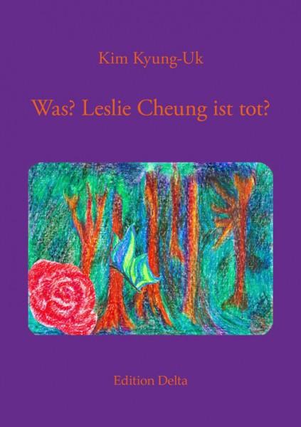 Kim Kyung-uk: Was? Leslie Cheung ist tot?