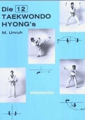 Die zwölf Taekwondo Hyongs. Die Präzisionsübungen des Taekwondo