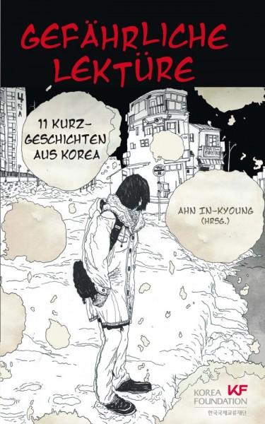Gefährliche Lektüre: 11 Kurzgeschichten aus Korea