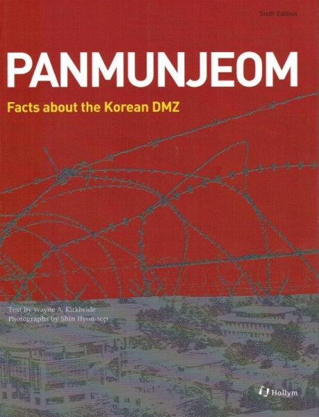 Panmunjeom - Facts about the Korean DMZ (6th Edition)