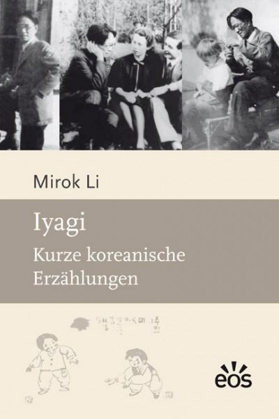 Li Mirok - Iyagi: Kurze koreanische Erzählungen