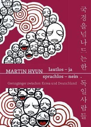 Martin Hyun: Lautlos - ja, sprachlos - nein
