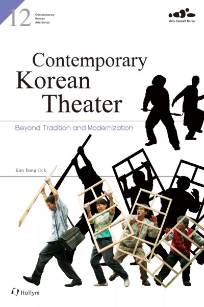 Contemporary Korean Theater: Beyond Tradition and Modernization