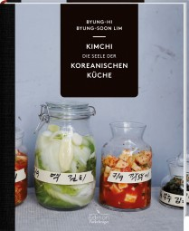 Kimchi - Die Seele der koreanischen Küche