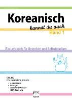 Koreanisch kannst du auch - Band 1
