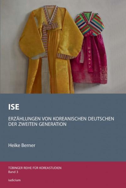 ISE. Erzählungen von koreanischen Deutschen der zweiten Generation