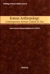 Korean Anthropology: Contemporary Korean Culture in Flux