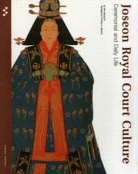 Joseon Royal Court Culture Ceremonial and Daily Life