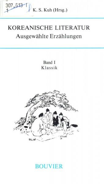 Koreanische Literatur. Ausgewählte Erzählungen Band 1: Klassik