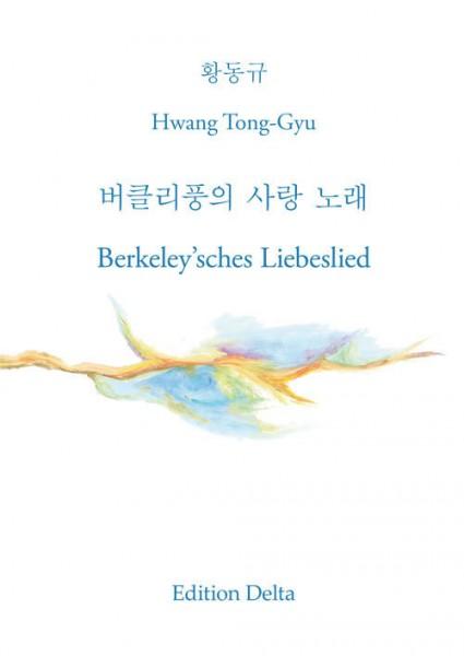Hwang Tong-Gyu: Berkeley'sches Liebeslied