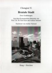 Brutale Stadt: Zwei Erzählungen