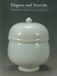 Eleganz und Verzicht: Weiße Keramik im Korea der Joseon-Dynastie