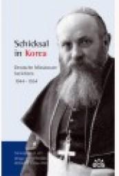 Schicksal in Korea: Deutsche Missionare berichten 1944-1954