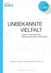 Unbekannte Vielfalt - Einblicke in die koreanische Migrationsgeschichte in Deutschland MÄNGELEXEMPLA